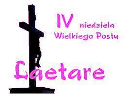 """IV Niedziela Wielkiego Postu – niedziela """"Laetare"""""""