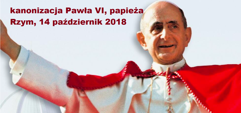 Kanonizacja Papieża – Pawła VI